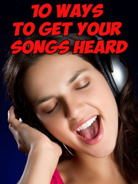 """Girl singing with headphones on with a caption on top saying """"10 ways to get your songs heard"""""""